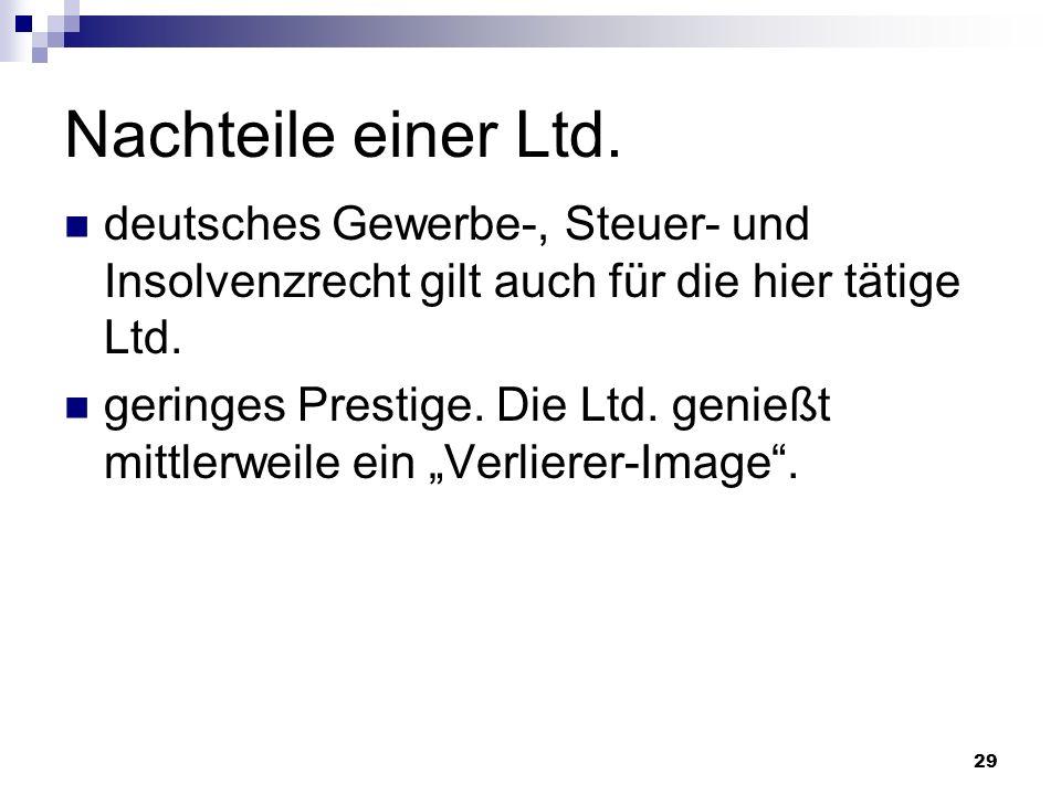 Nachteile einer Ltd. deutsches Gewerbe-, Steuer- und Insolvenzrecht gilt auch für die hier tätige Ltd.