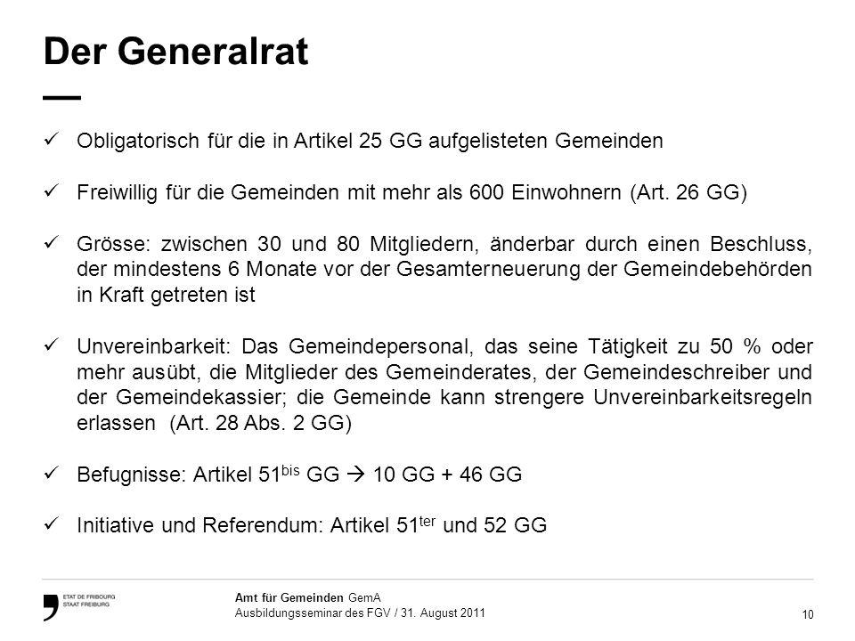 Der Generalrat — Obligatorisch für die in Artikel 25 GG aufgelisteten Gemeinden.