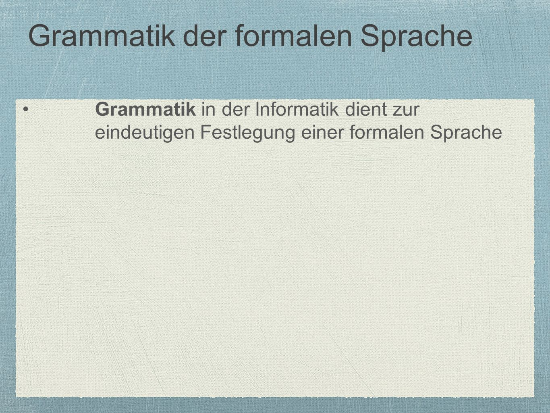 Grammatik der formalen Sprache