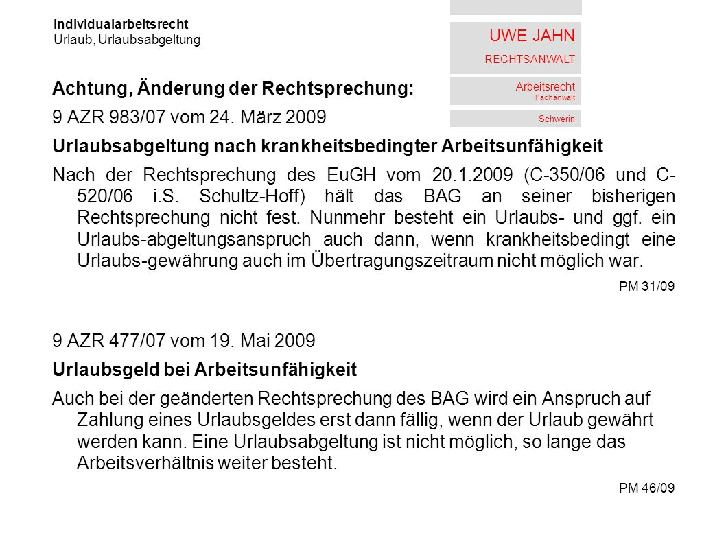 Achtung, Änderung der Rechtsprechung: 9 AZR 983/07 vom 24. März 2009