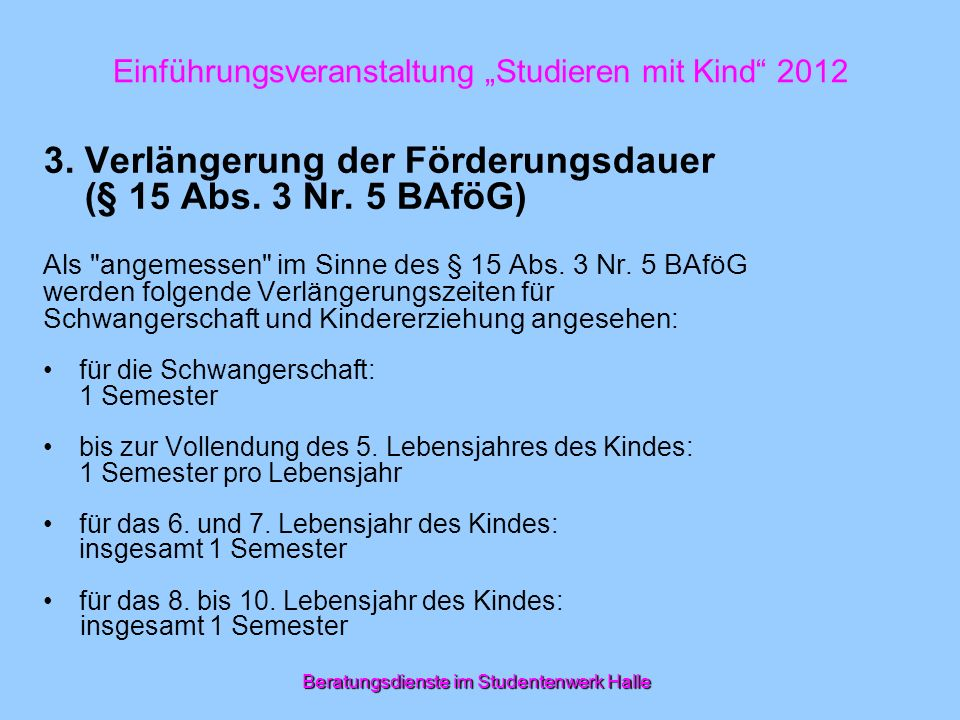 3. Verlängerung der Förderungsdauer (§ 15 Abs. 3 Nr. 5 BAföG)