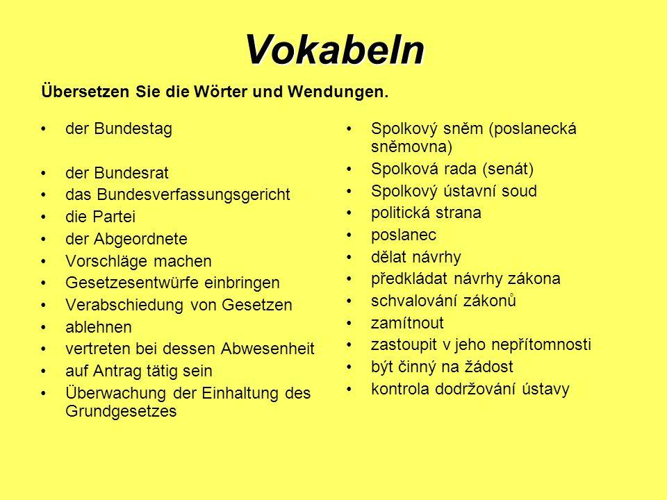 Vokabeln Übersetzen Sie die Wörter und Wendungen. der Bundestag