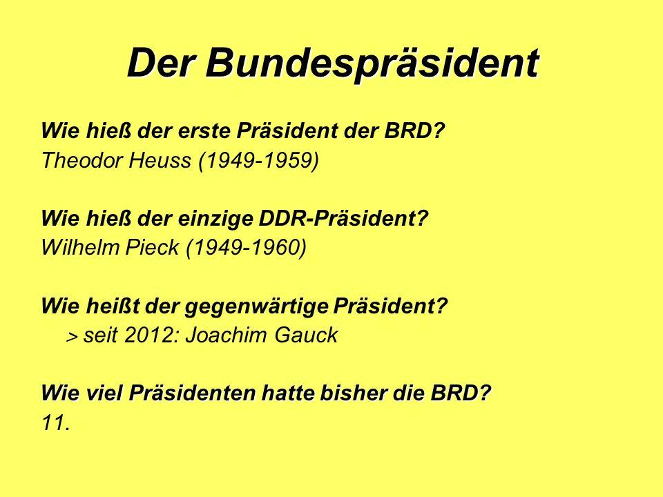 Der Bundespräsident Wie hieß der erste Präsident der BRD