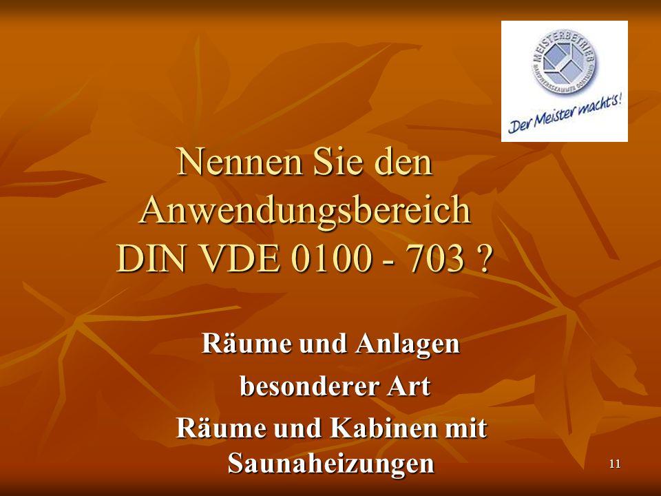 Nennen Sie den Anwendungsbereich DIN VDE 0100 - 703