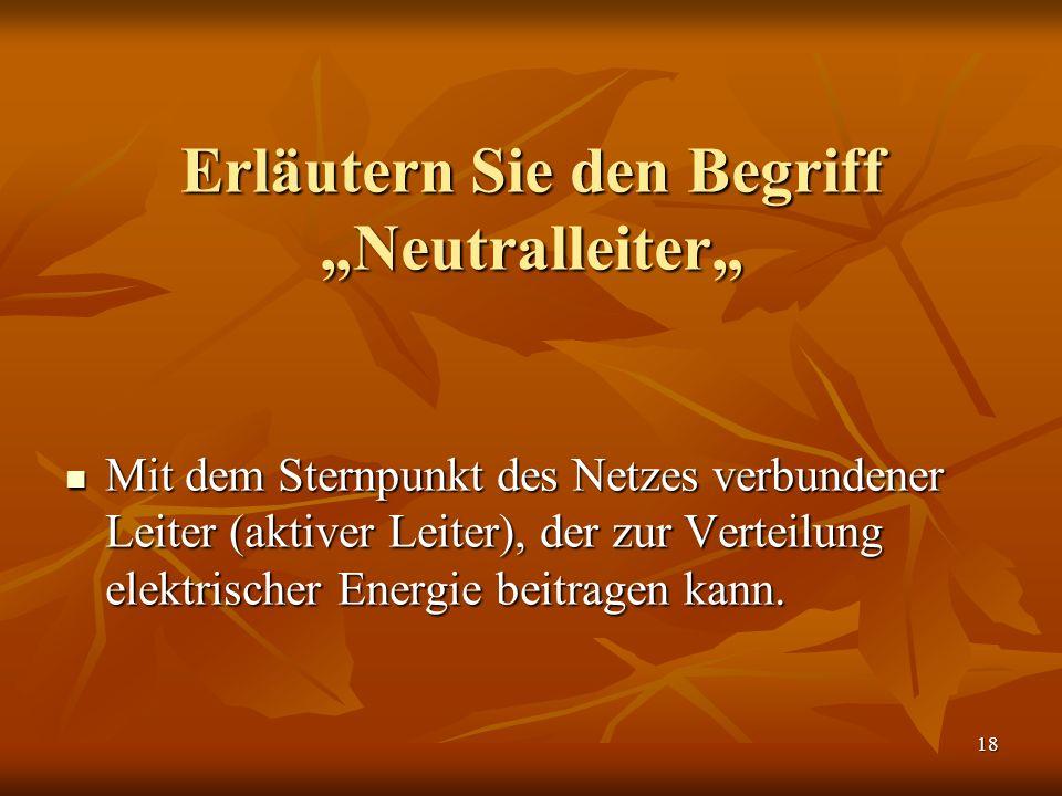 """Erläutern Sie den Begriff """"Neutralleiter"""""""