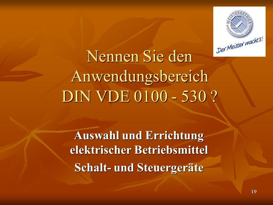 Nennen Sie den Anwendungsbereich DIN VDE 0100 - 530