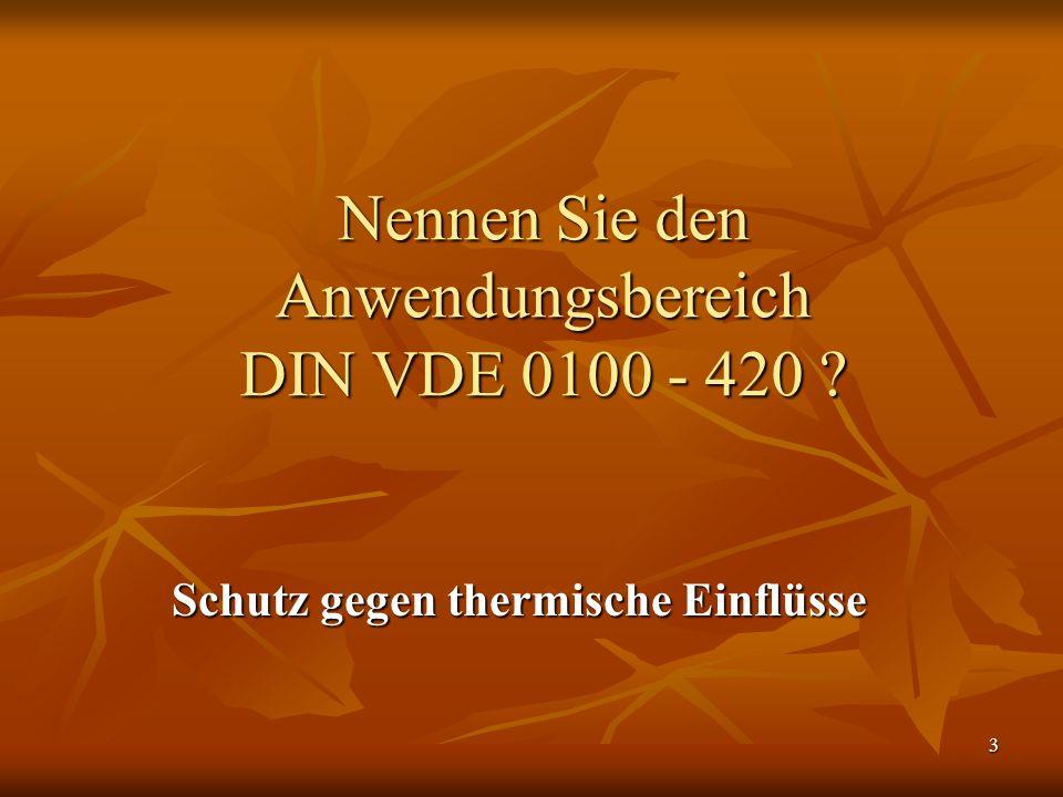 Nennen Sie den Anwendungsbereich DIN VDE 0100 - 420