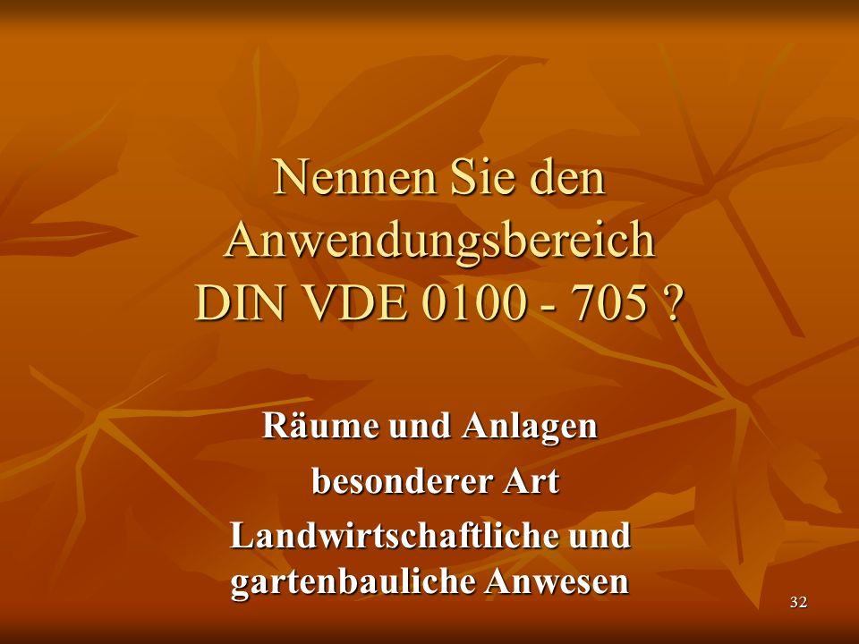 Nennen Sie den Anwendungsbereich DIN VDE 0100 - 705