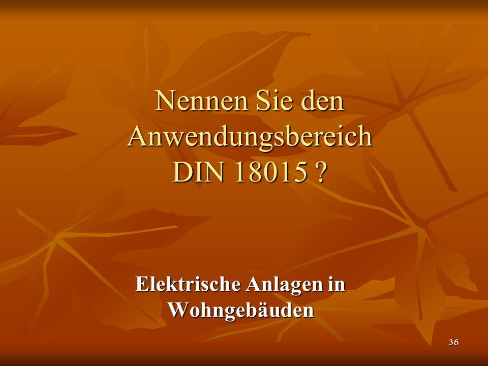 Nennen Sie den Anwendungsbereich DIN 18015