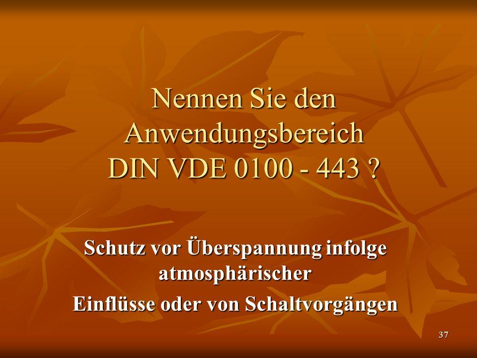 Nennen Sie den Anwendungsbereich DIN VDE 0100 - 443