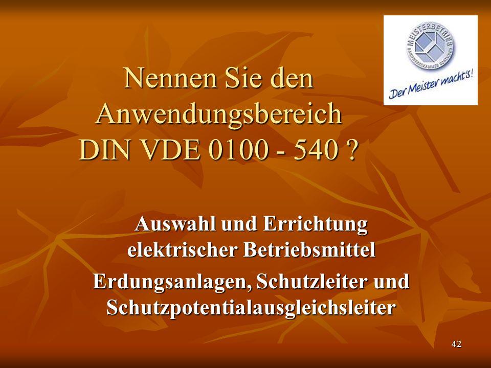 Nennen Sie den Anwendungsbereich DIN VDE 0100 - 540