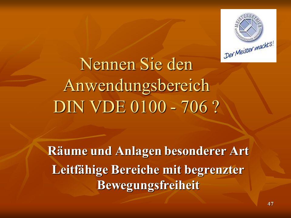 Nennen Sie den Anwendungsbereich DIN VDE 0100 - 706