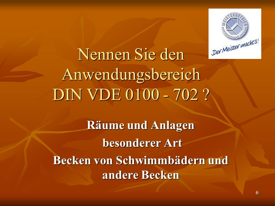 Nennen Sie den Anwendungsbereich DIN VDE 0100 - 702