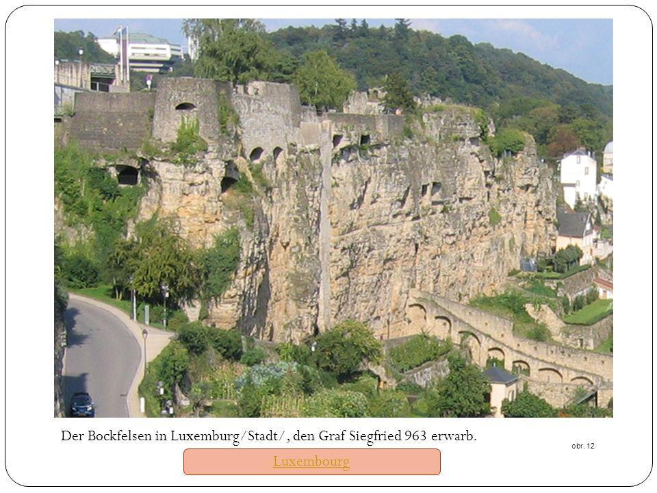 Der Bockfelsen in Luxemburg/Stadt/, den Graf Siegfried 963 erwarb.