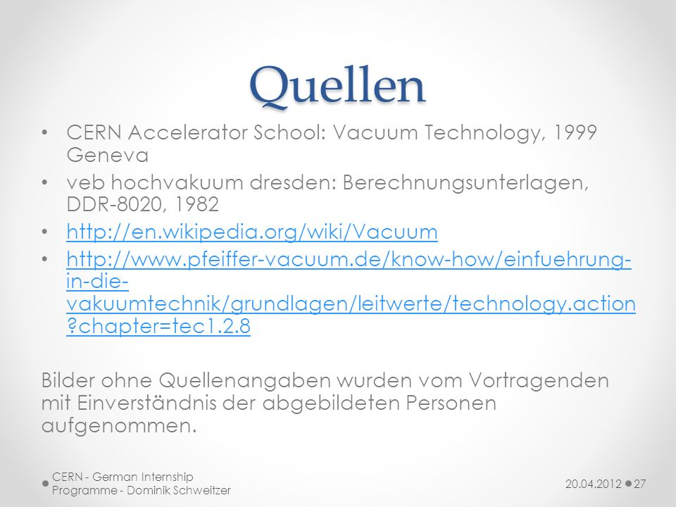 Quellen CERN Accelerator School: Vacuum Technology, 1999 Geneva