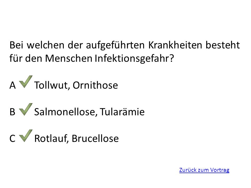 B Salmonellose, Tularämie C Rotlauf, Brucellose
