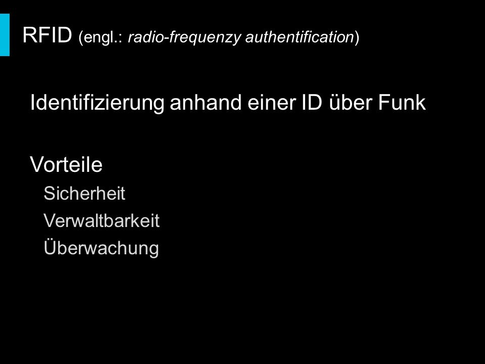 RFID (engl.: radio-frequenzy authentification)