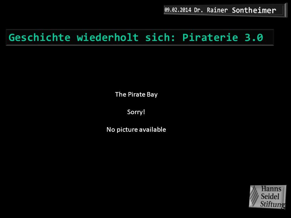 Geschichte wiederholt sich: Piraterie 3.0