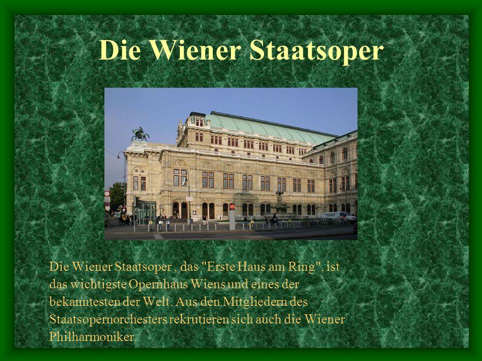 Die Wiener Staatsoper Die Wiener Staatsoper , das Erste Haus am Ring , ist. das wichtigste Opernhaus Wiens und eines der.