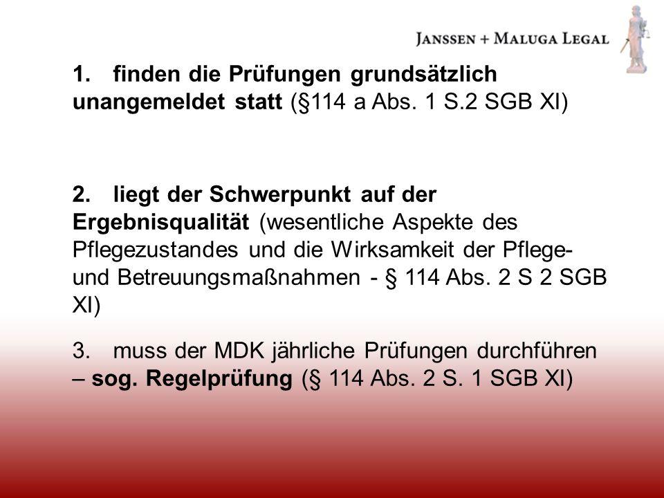 1. finden die Prüfungen grundsätzlich unangemeldet statt (§114 a Abs