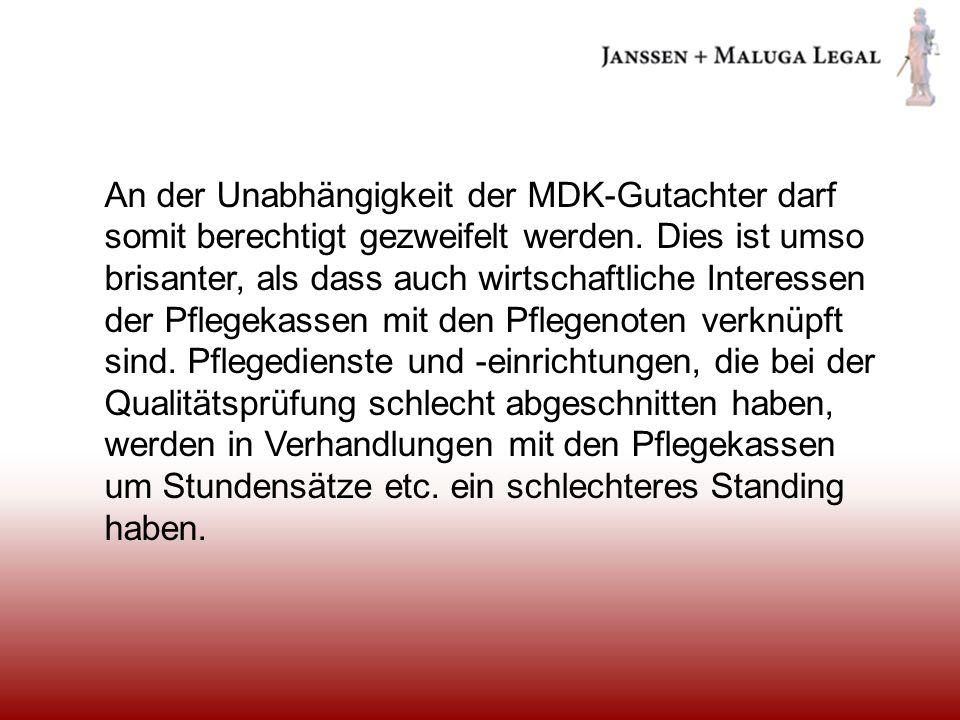 An der Unabhängigkeit der MDK-Gutachter darf somit berechtigt gezweifelt werden.