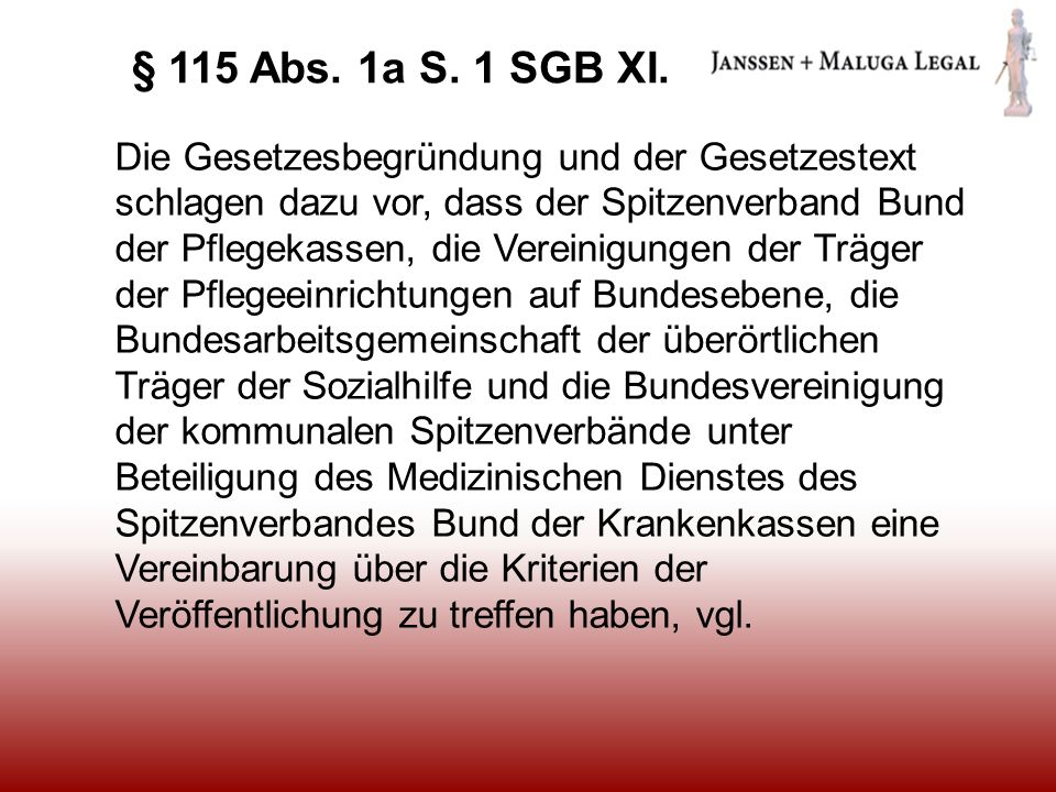 § 115 Abs. 1a S. 1 SGB XI.