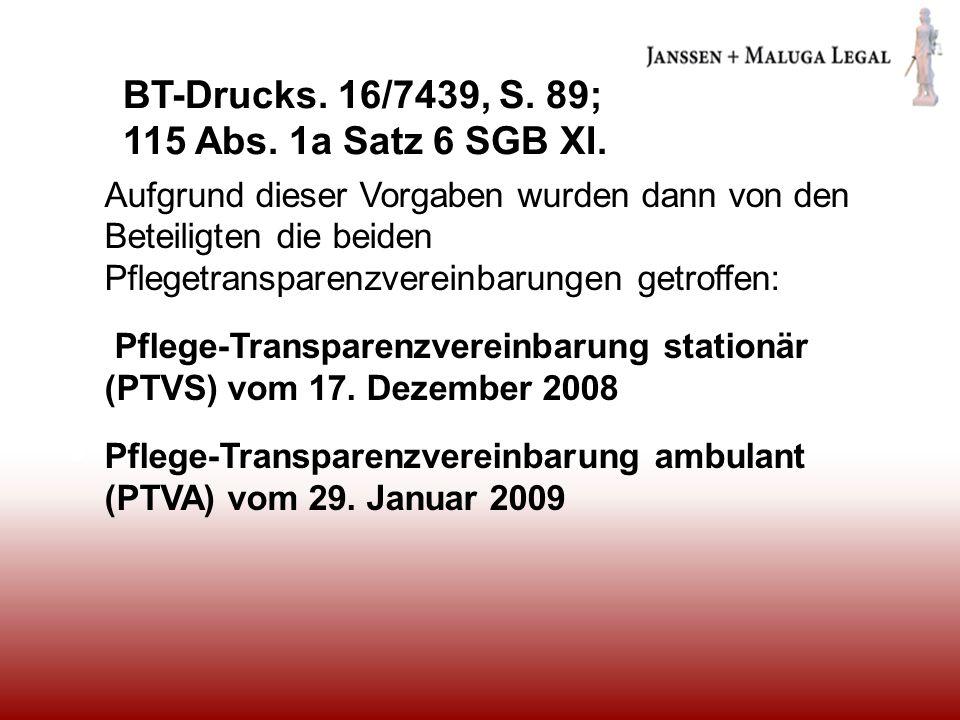 BT-Drucks. 16/7439, S. 89; 115 Abs. 1a Satz 6 SGB XI.