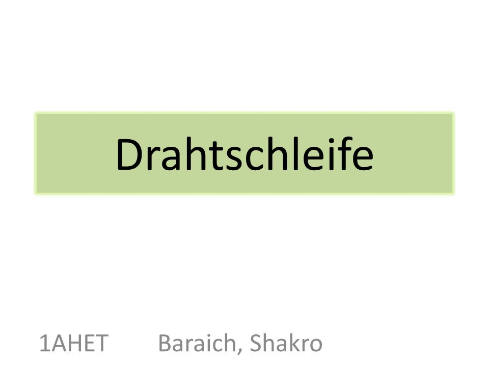 Drahtschleife 1AHET Baraich, Shakro