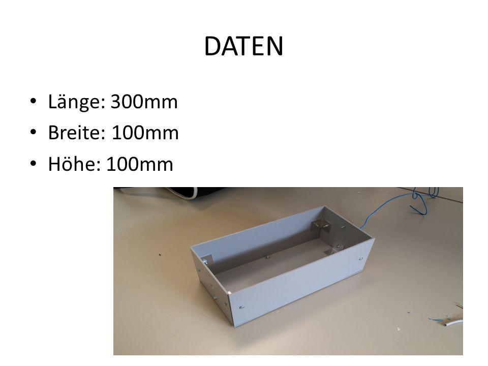DATEN Länge: 300mm Breite: 100mm Höhe: 100mm