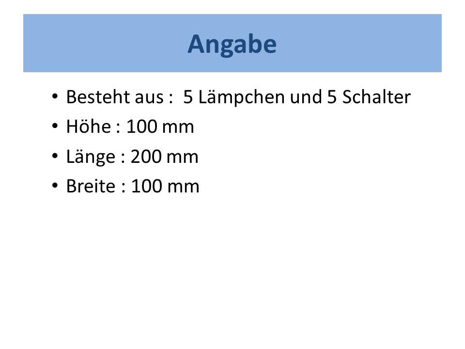 Angabe Besteht aus : 5 Lämpchen und 5 Schalter Höhe : 100 mm