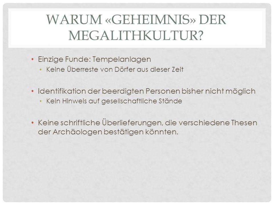 Warum «GEHEIMNIS» DER MEGALITHKULTUR