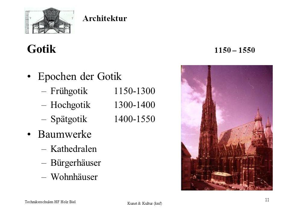 Gotik 1150 – 1550 Epochen der Gotik Baumwerke Frühgotik 1150-1300