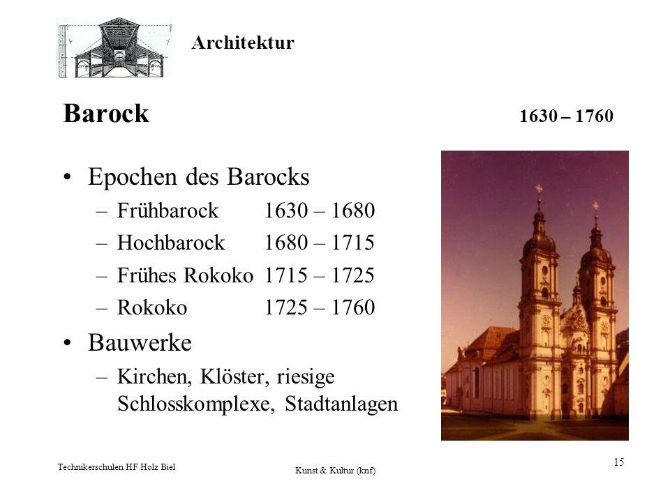 Barock 1630 – 1760 Epochen des Barocks Bauwerke Frühbarock 1630 – 1680