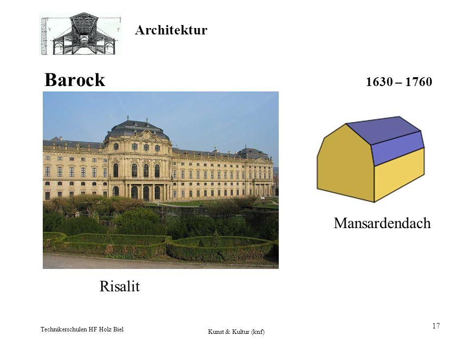 Barock 1630 – 1760 Mansardendach Risalit Technikerschulen HF Holz Biel