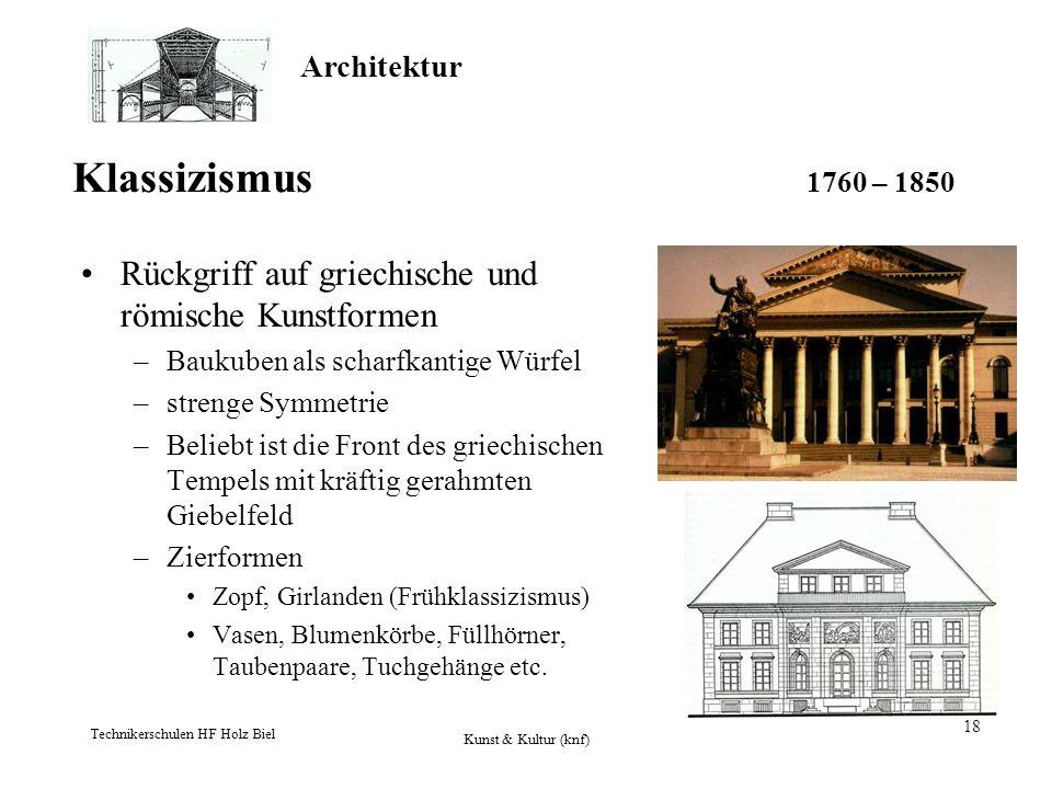 Klassizismus 1760 – 1850 Rückgriff auf griechische und römische Kunstformen.