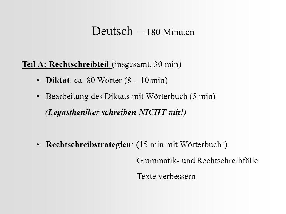 Deutsch – 180 Minuten Teil A: Rechtschreibteil (insgesamt. 30 min)