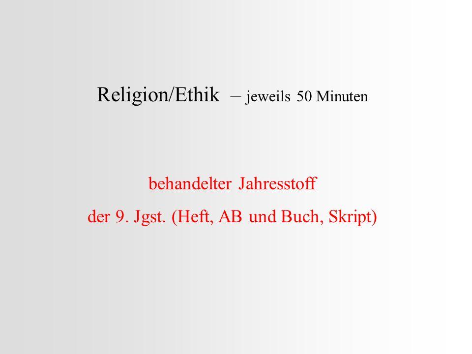 Religion/Ethik – jeweils 50 Minuten