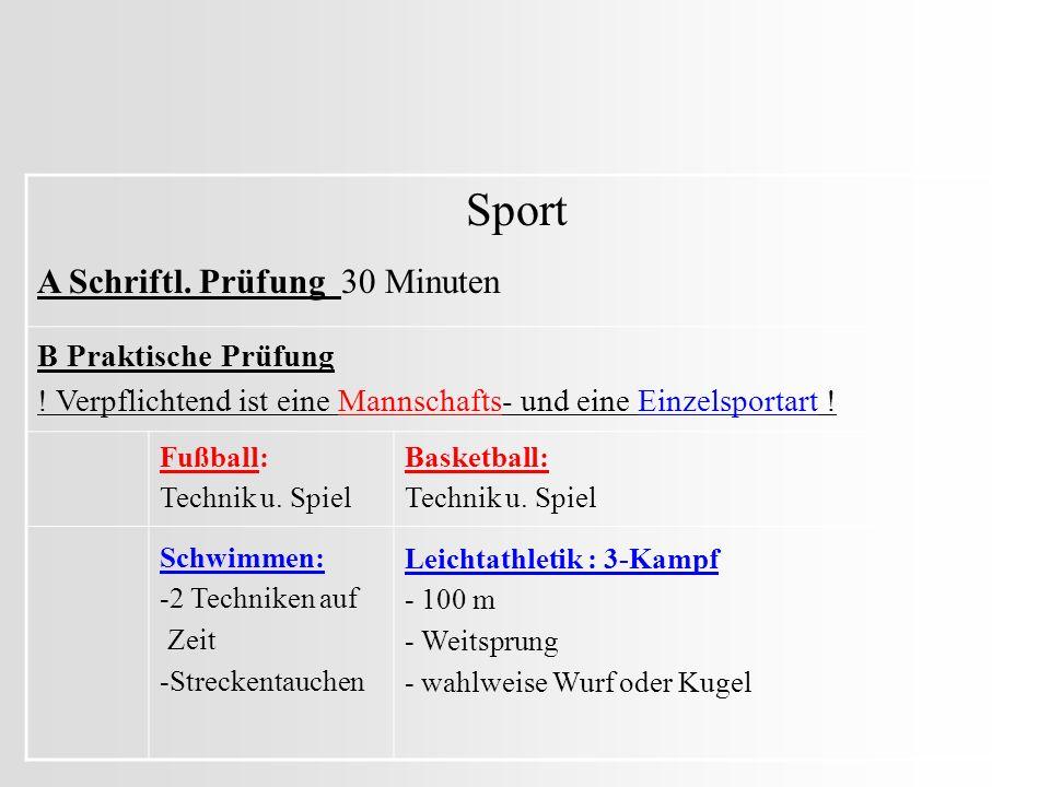 Sport A Schriftl. Prüfung 30 Minuten B Praktische Prüfung