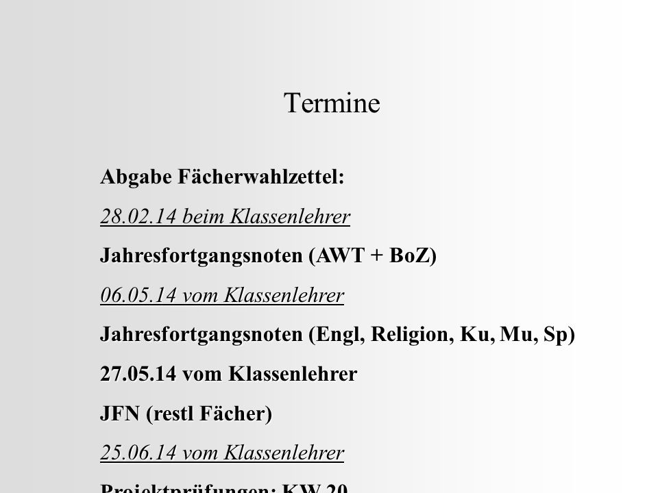 Termine Abgabe Fächerwahlzettel: 28.02.14 beim Klassenlehrer