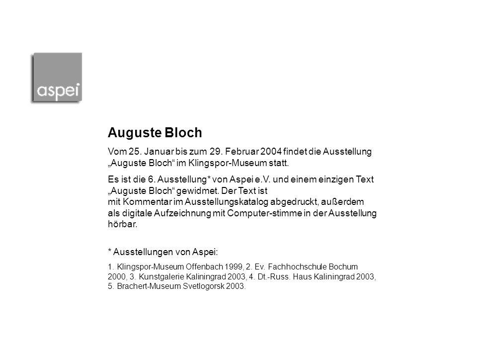"""Auguste Bloch Vom 25. Januar bis zum 29. Februar 2004 findet die Ausstellung """"Auguste Bloch im Klingspor-Museum statt."""