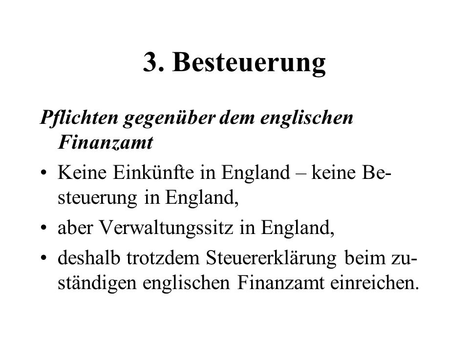 3. Besteuerung Pflichten gegenüber dem englischen Finanzamt