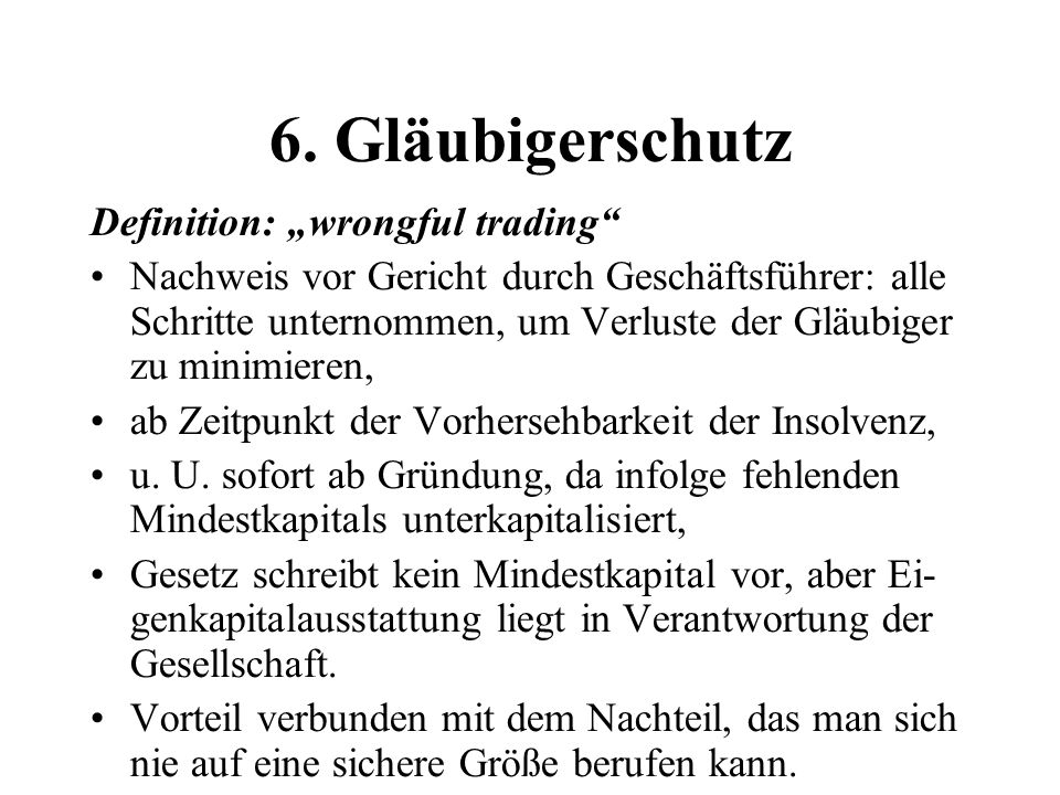 "6. Gläubigerschutz Definition: ""wrongful trading"