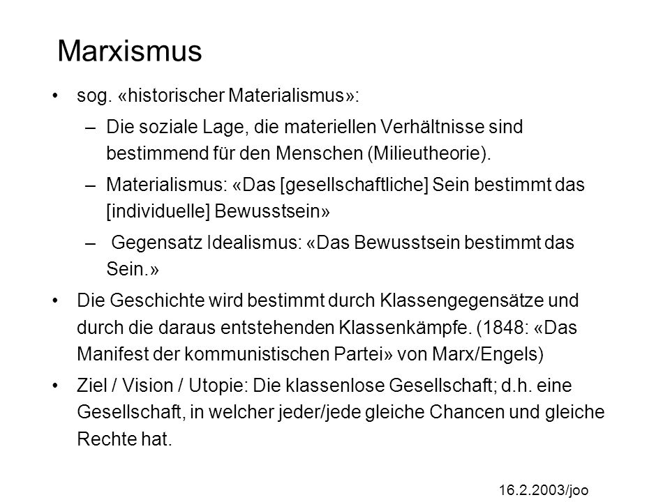 Marxismus sog. «historischer Materialismus»: