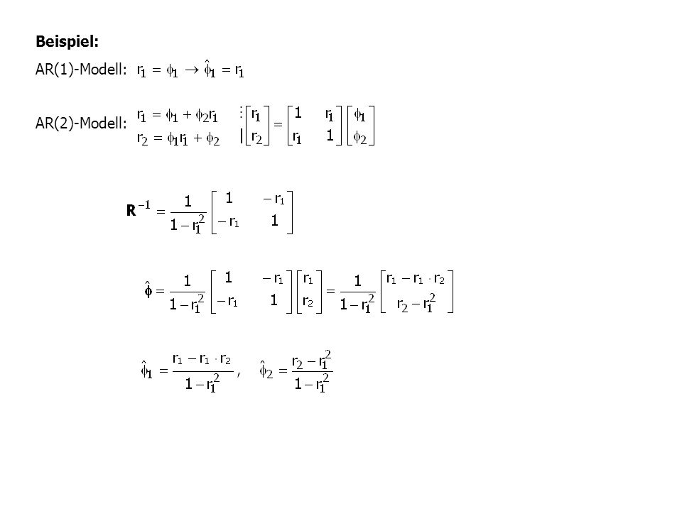 Beispiel: AR(1)-Modell: AR(2)-Modell: