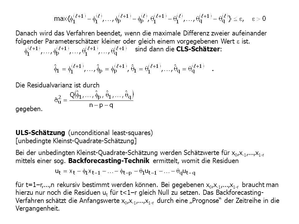 Danach wird das Verfahren beendet, wenn die maximale Differenz zweier aufeinander folgender Parameterschätzer kleiner oder gleich einem vorgegebenen Wert  ist. sind dann die CLS-Schätzer: