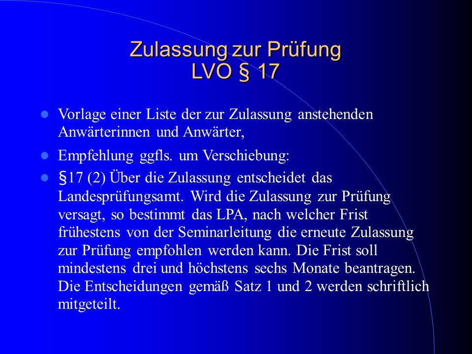Zulassung zur Prüfung LVO § 17