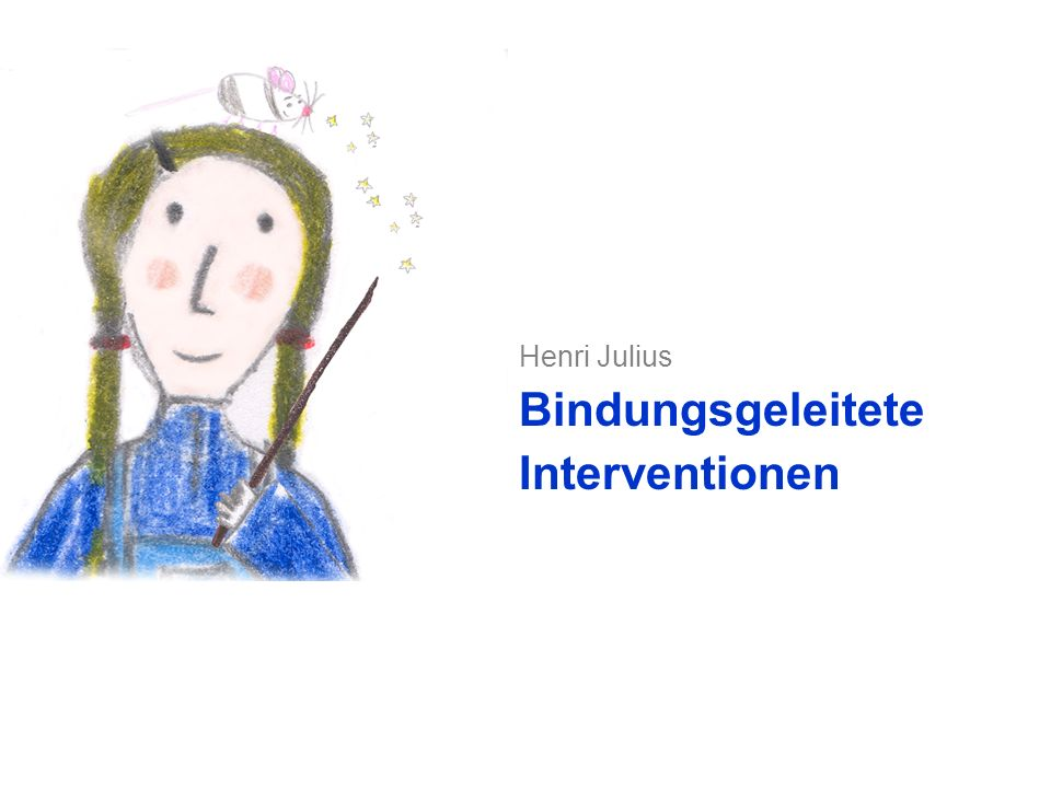 Henri Julius Bindungsgeleitete Interventionen