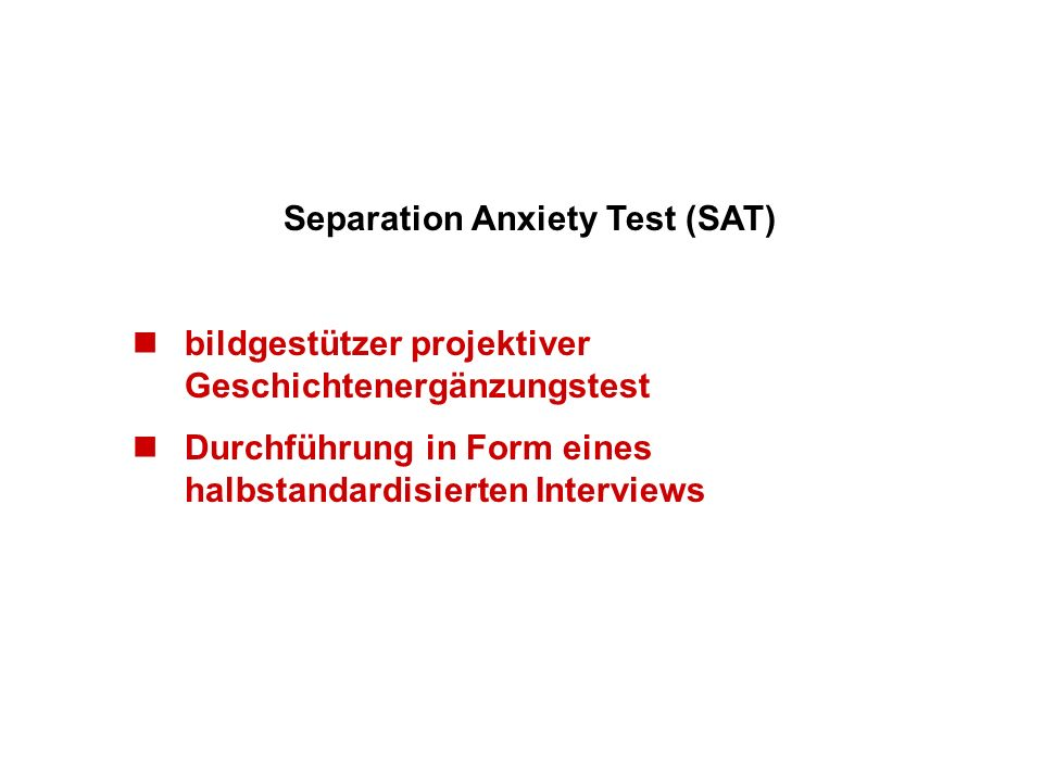 Separation Anxiety Test (SAT)