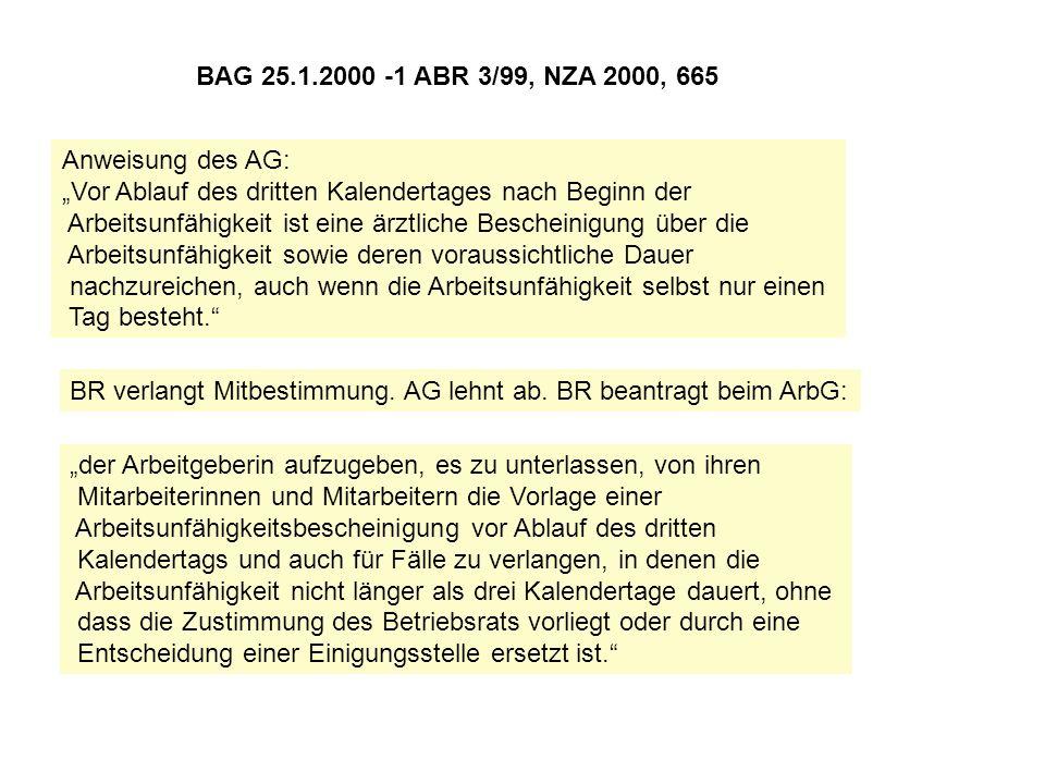 BAG 25.1.2000 -1 ABR 3/99, NZA 2000, 665 Anweisung des AG: