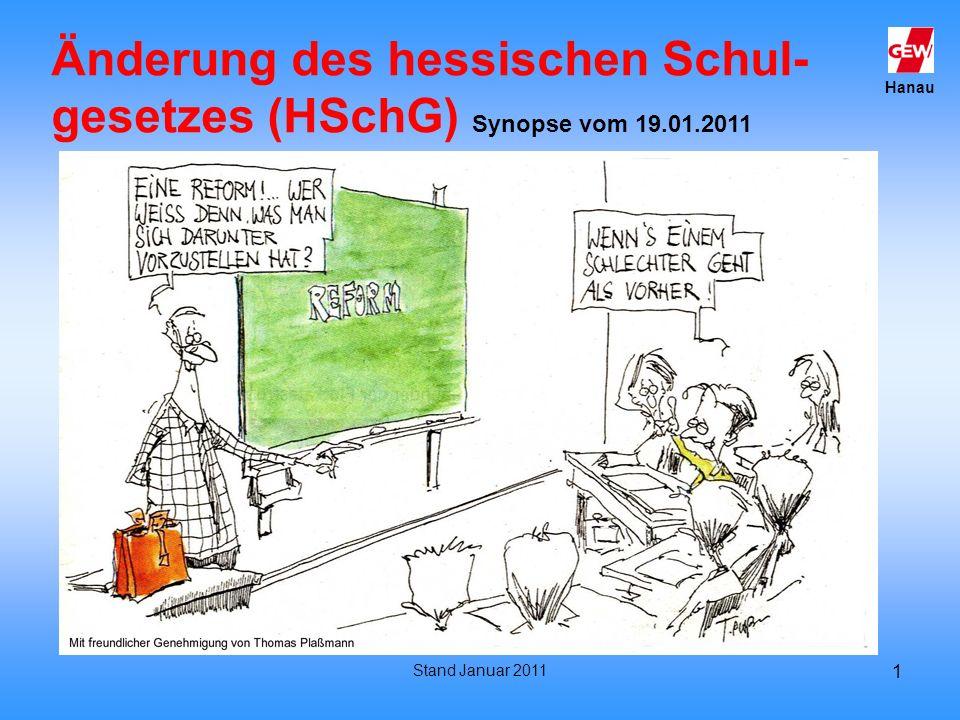 Änderung des hessischen Schul- gesetzes (HSchG) Synopse vom 19.01.2011